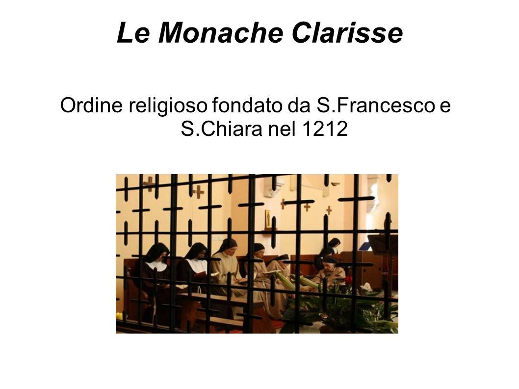 Ordine religioso fondato da S.Francesco e S.Chiara nel 1212