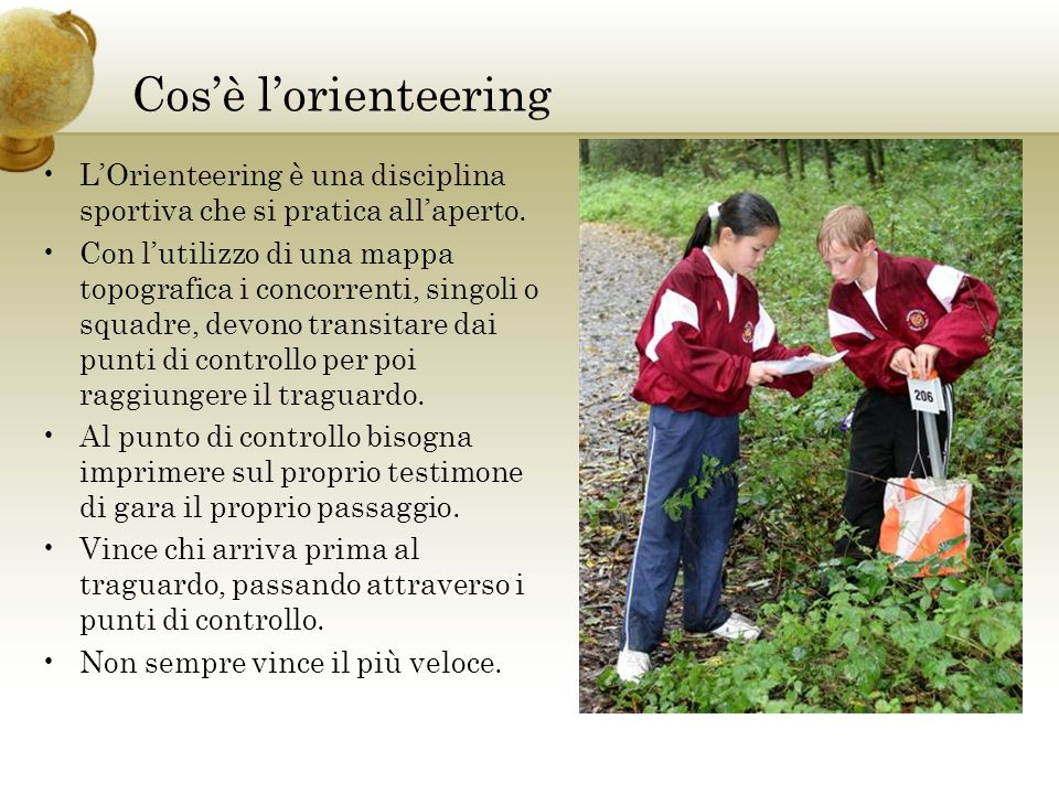 Cos'è l'orienteering L'Orienteering è una disciplina sportiva che si pratica all'aperto.