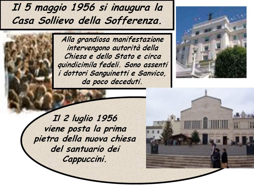 Il 5 maggio 1956 si inaugura la Casa Sollievo della Sofferenza.