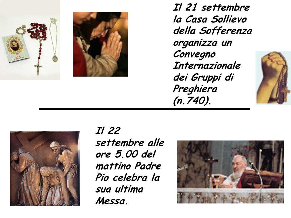 Il 22 settembre alle ore 5.00 del mattino Padre Pio celebra la sua ultima Messa.