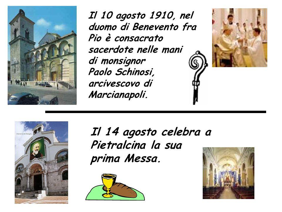 Il 14 agosto celebra a Pietralcina la sua prima Messa.