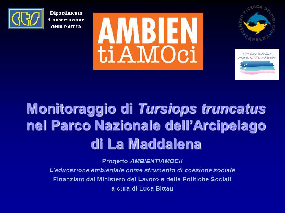 Dipartimento Conservazione. della Natura. Monitoraggio di Tursiops truncatus nel Parco Nazionale dell'Arcipelago di La Maddalena.