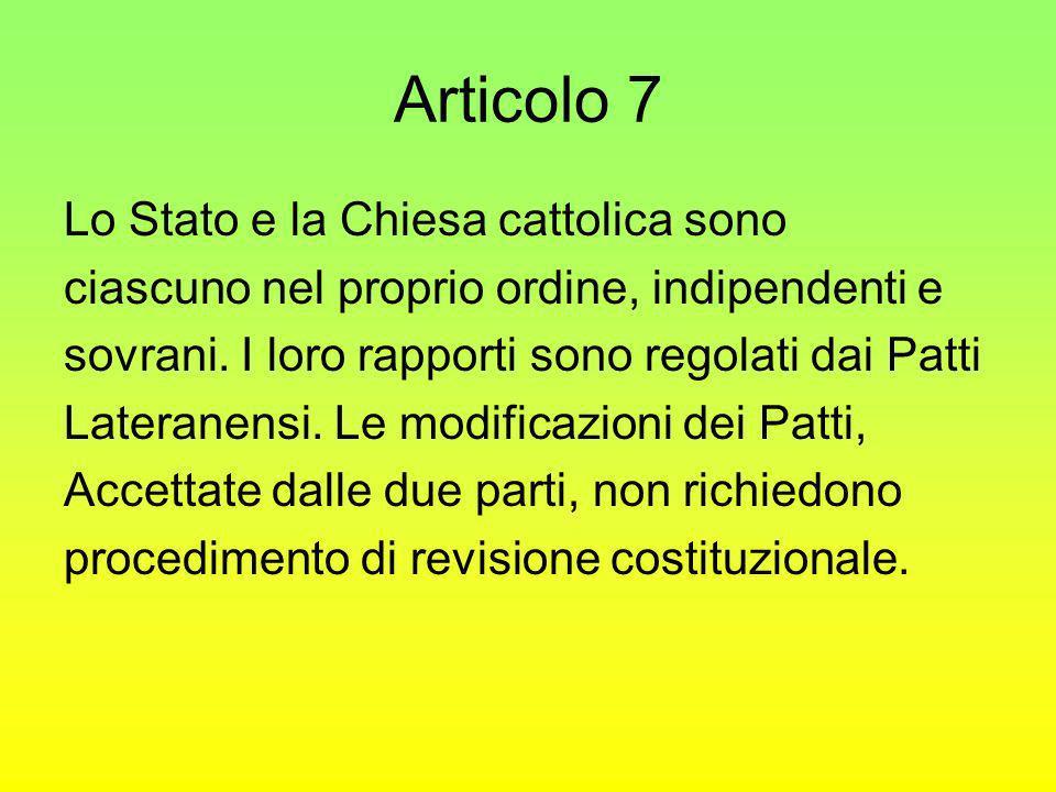 Articolo 7 Lo Stato e la Chiesa cattolica sono