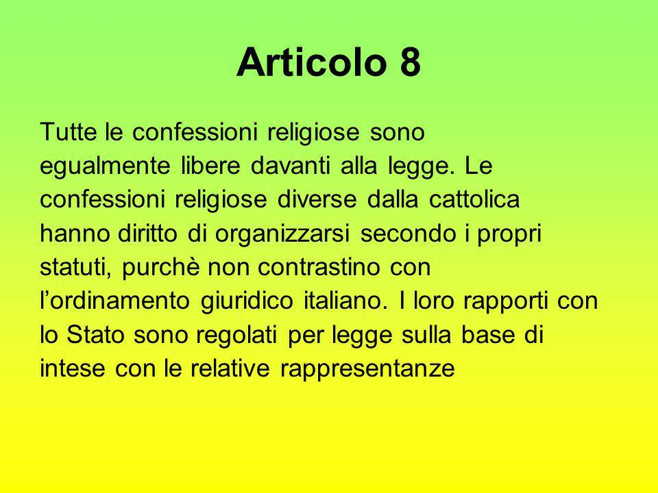 Articolo 8 Tutte le confessioni religiose sono