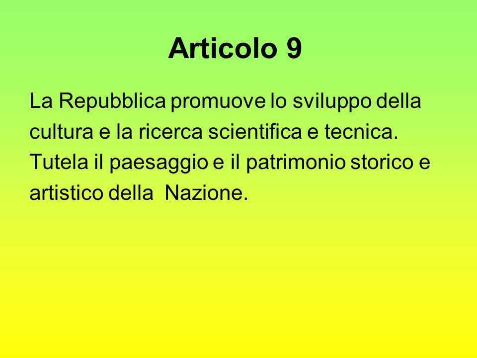Articolo 9 La Repubblica promuove lo sviluppo della