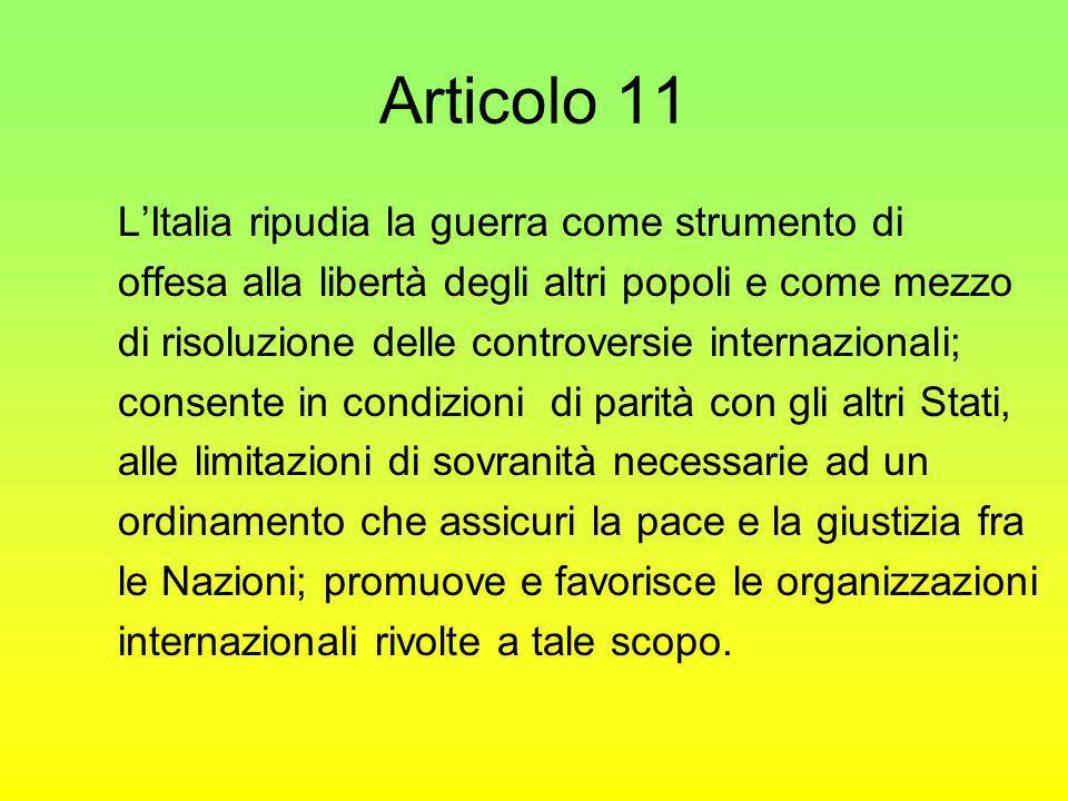 Articolo 11 L'Italia ripudia la guerra come strumento di