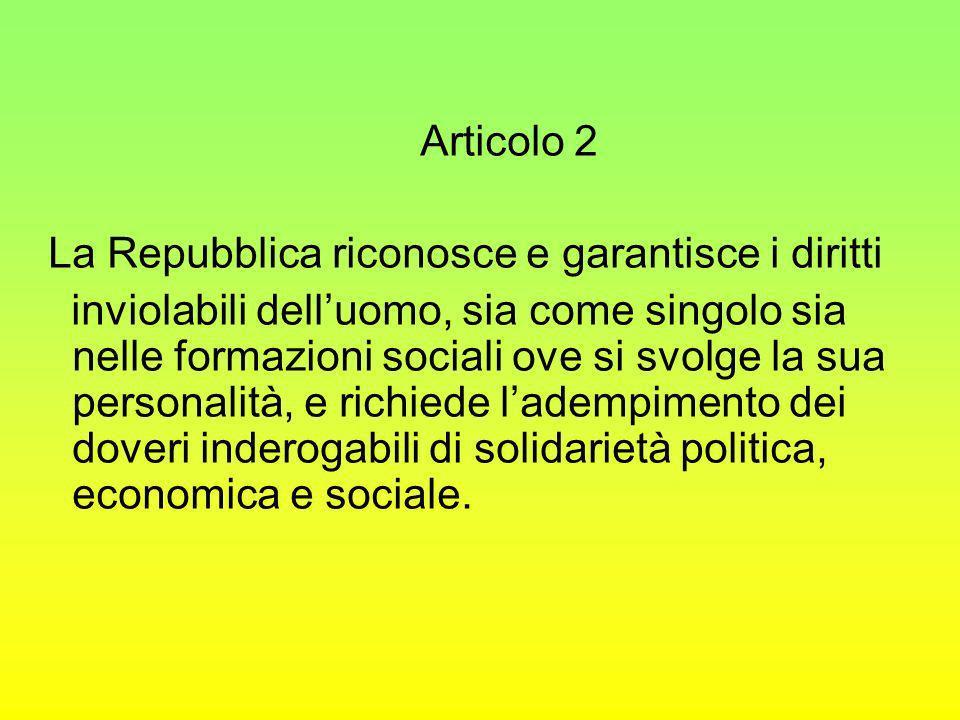 Articolo 2 La Repubblica riconosce e garantisce i diritti.