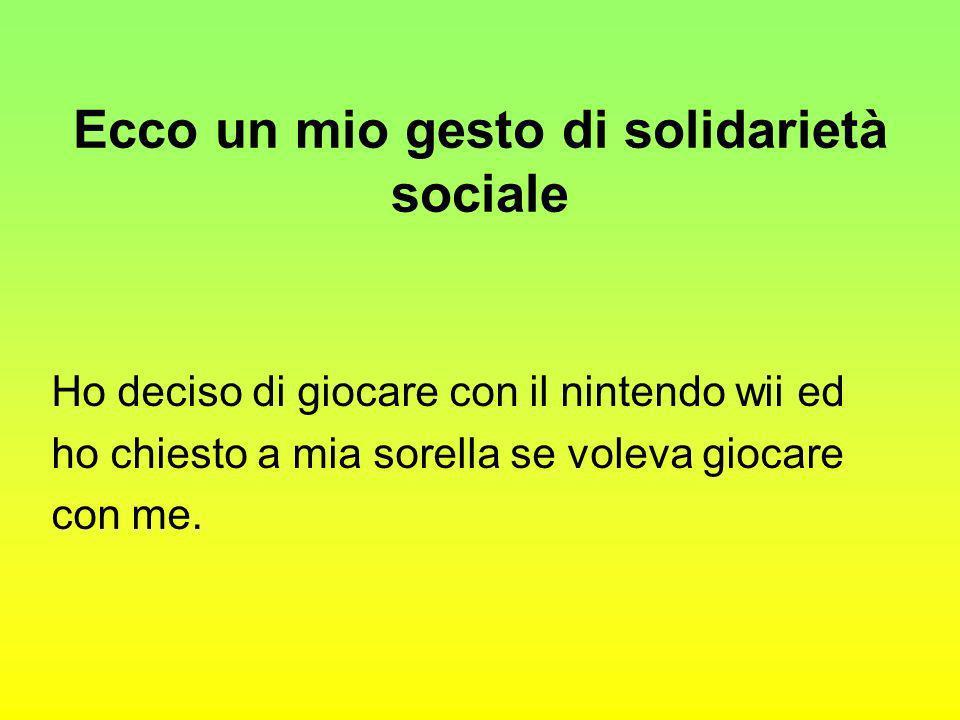 Ecco un mio gesto di solidarietà sociale