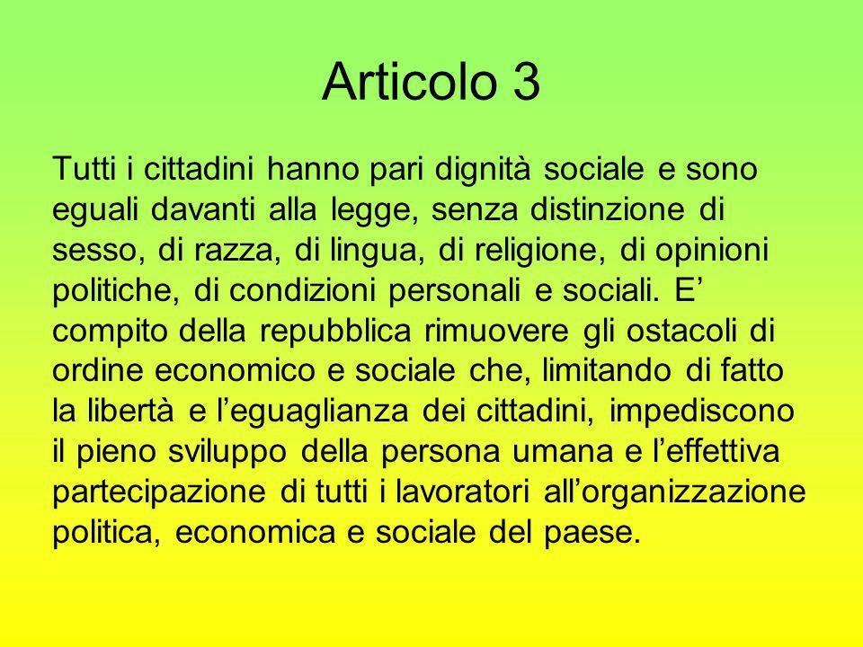 Articolo 3 Tutti i cittadini hanno pari dignità sociale e sono