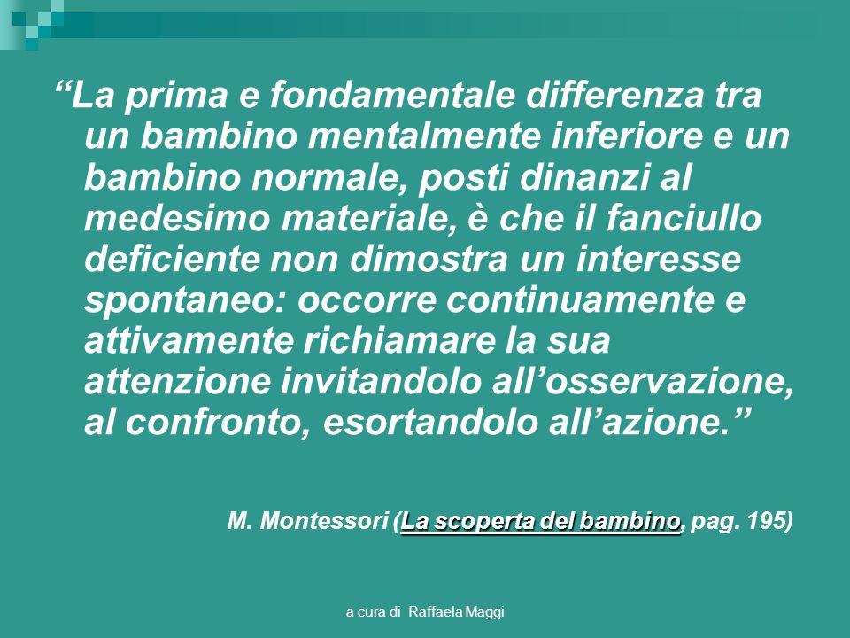 M. Montessori (La scoperta del bambino, pag. 195)