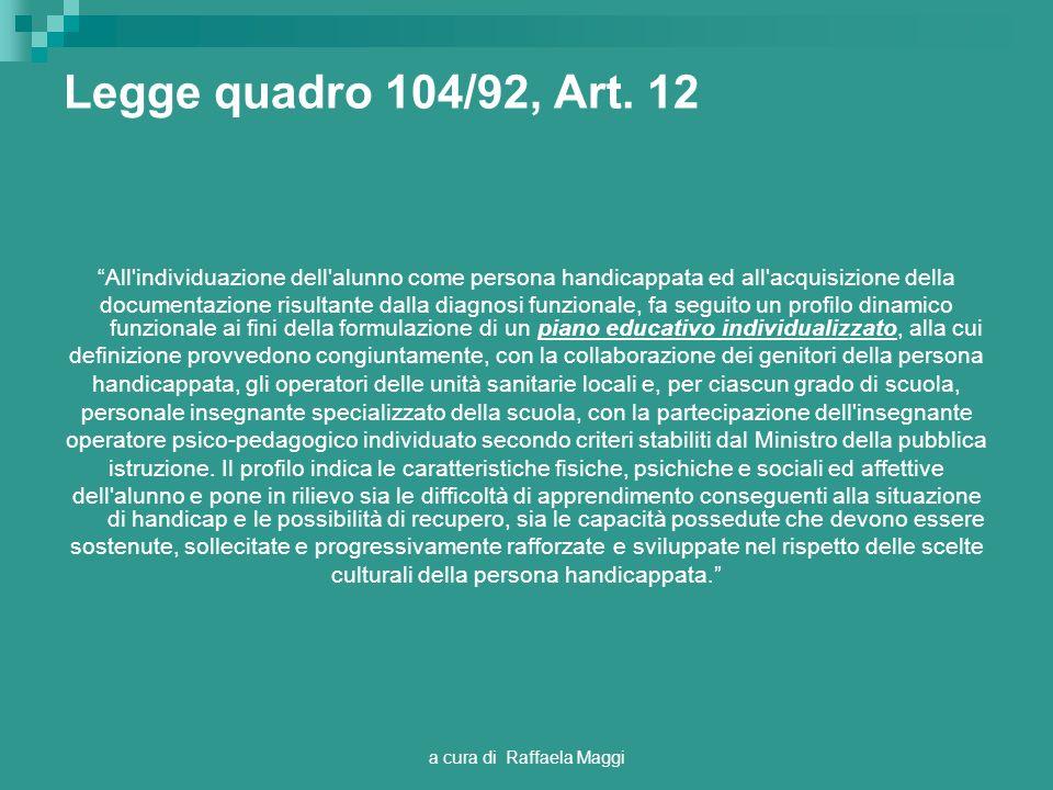 Legge quadro 104/92, Art. 12 All individuazione dell alunno come persona handicappata ed all acquisizione della.