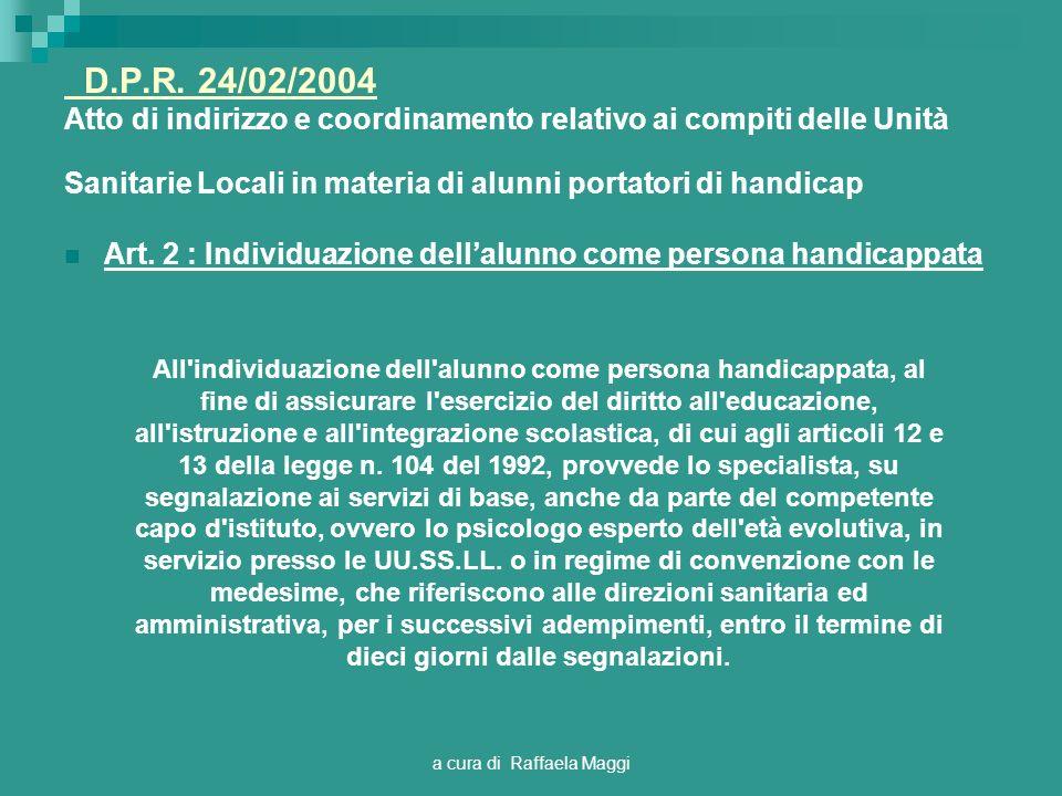 D.P.R. 24/02/2004 Atto di indirizzo e coordinamento relativo ai compiti delle Unità Sanitarie Locali in materia di alunni portatori di handicap