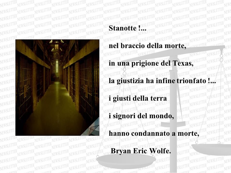Stanotte !... nel braccio della morte, in una prigione del Texas, la giustizia ha infine trionfato !...