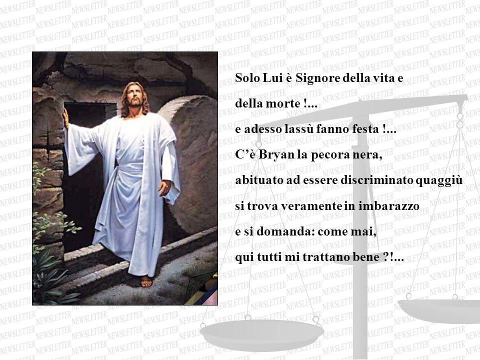 Solo Lui è Signore della vita e