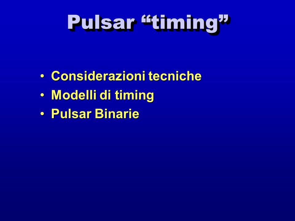 Pulsar timing Considerazioni tecniche Modelli di timing