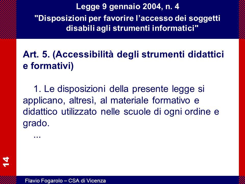 Legge 9 gennaio 2004, n. 4 Disposizioni per favorire l'accesso dei soggetti disabili agli strumenti informatici