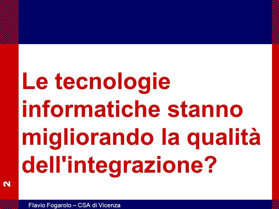 Le tecnologie informatiche stanno migliorando la qualità dell integrazione