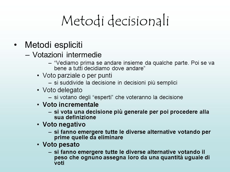 Metodi decisionali Metodi espliciti Votazioni intermedie