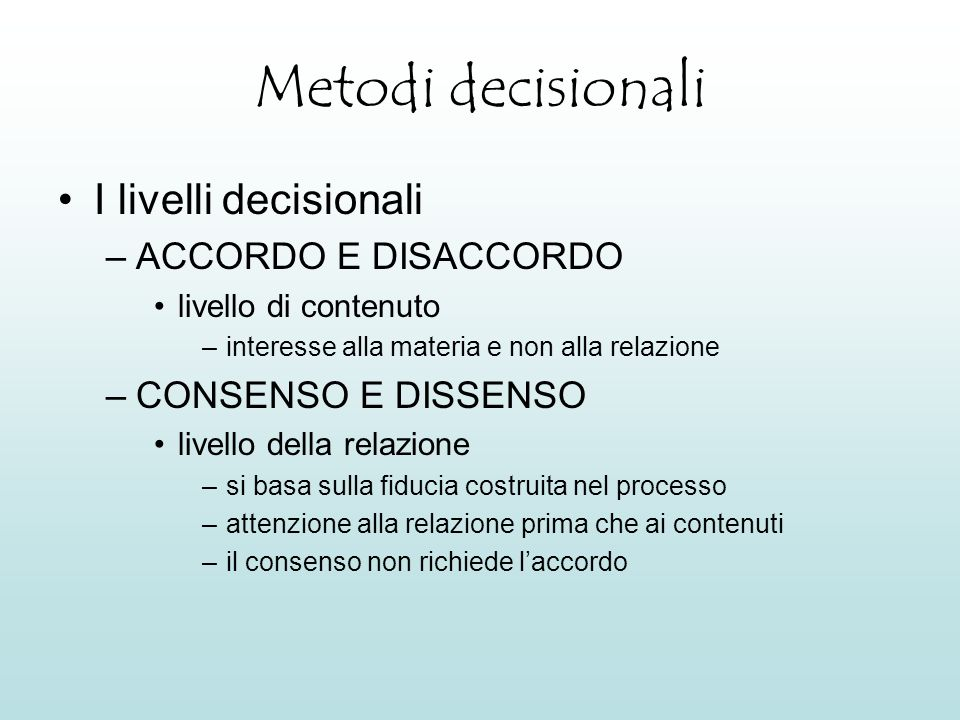 Metodi decisionali I livelli decisionali ACCORDO E DISACCORDO