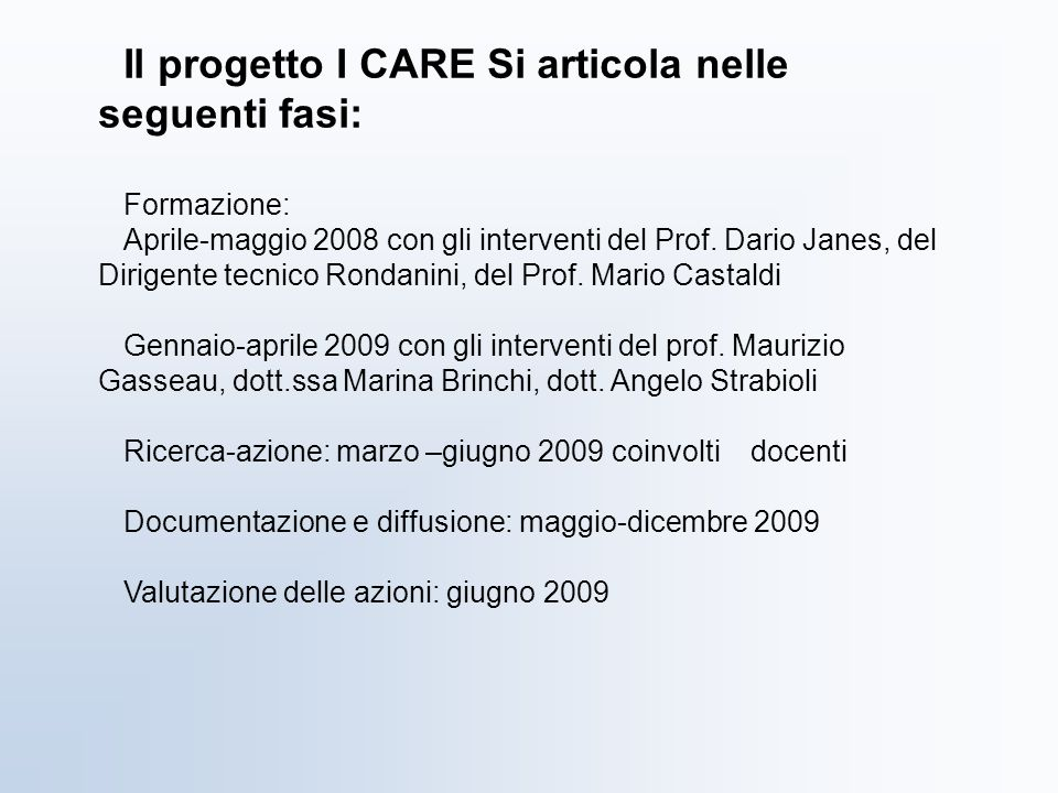 Il progetto I CARE Si articola nelle seguenti fasi: