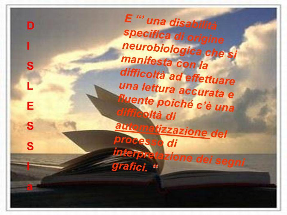 E ' una disabilità specifica di origine neurobiologica che si manifesta con la difficoltà ad effettuare una lettura accurata e fluente poiché c'è una difficoltà di automatizzazione del processo di interpretazione dei segni grafici.