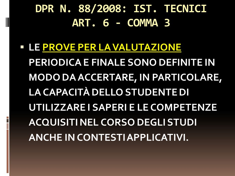 DPR N. 88/2008: IST. TECNICI ART. 6 - COMMA 3