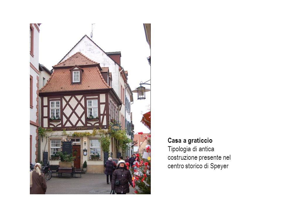 Casa a graticcio Tipologia di antica costruzione presente nel centro storico di Speyer
