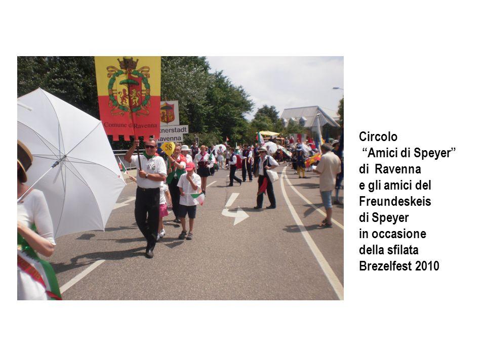 Circolo Amici di Speyer di Ravenna. e gli amici del. Freundeskeis. di Speyer. in occasione. della sfilata.