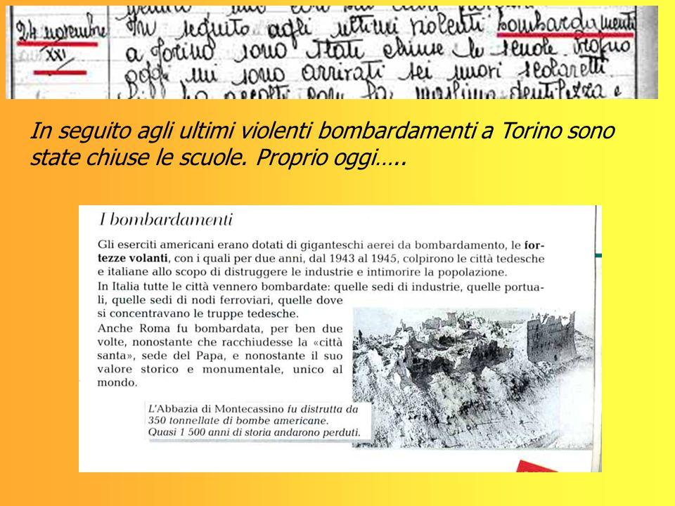 In seguito agli ultimi violenti bombardamenti a Torino sono state chiuse le scuole. Proprio oggi…..
