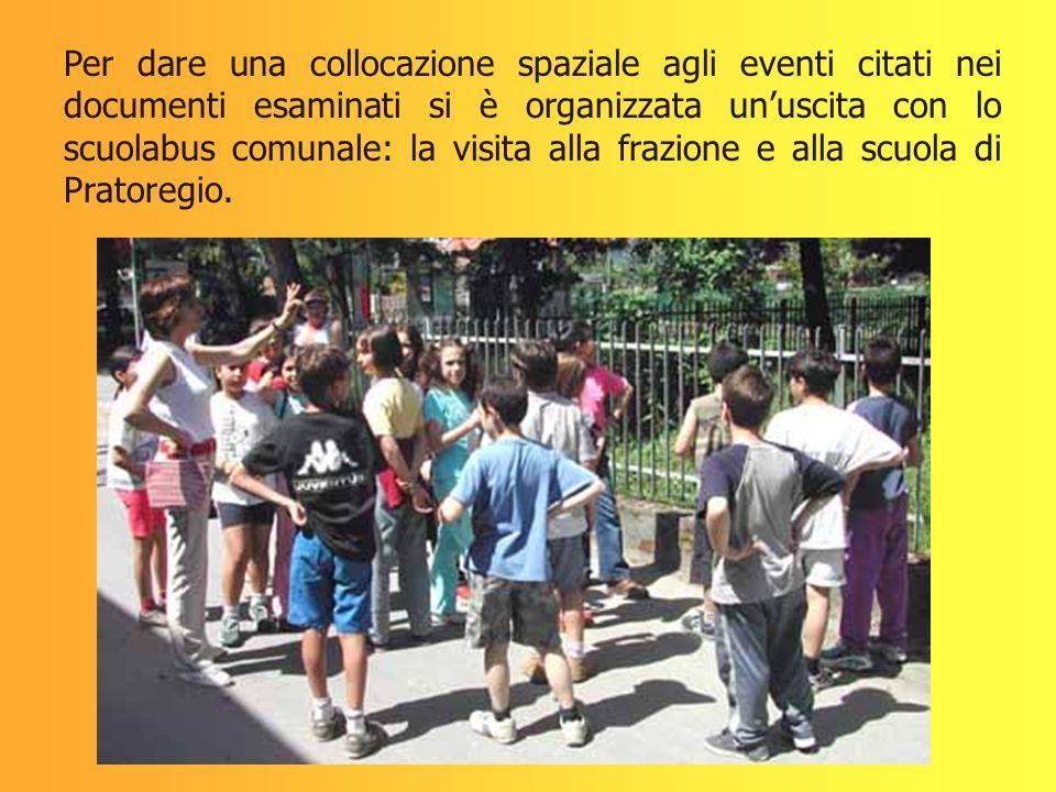 Per dare una collocazione spaziale agli eventi citati nei documenti esaminati si è organizzata un'uscita con lo scuolabus comunale: la visita alla frazione e alla scuola di Pratoregio.
