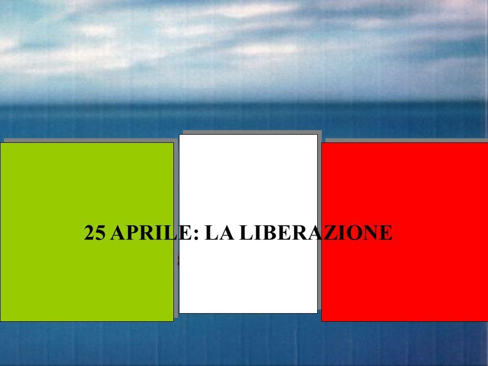 25 APRILE: LA LIBERAZIONE