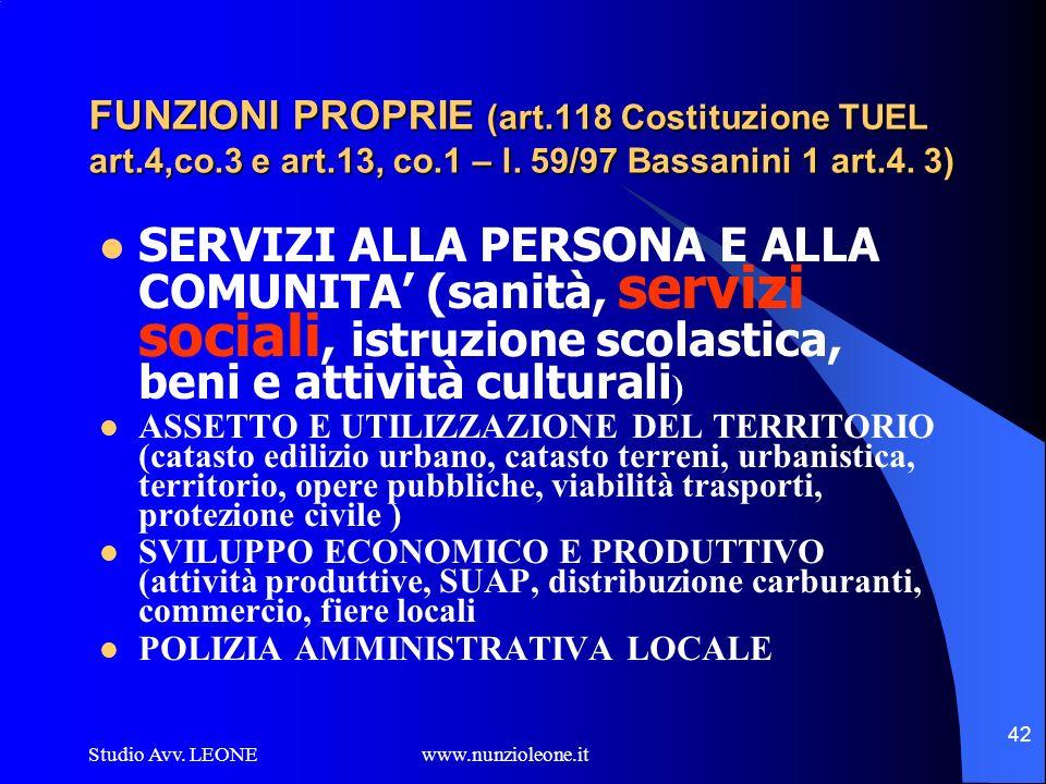 FUNZIONI PROPRIE (art.118 Costituzione TUEL art.4,co.3 e art.13, co.1 – l. 59/97 Bassanini 1 art.4. 3)