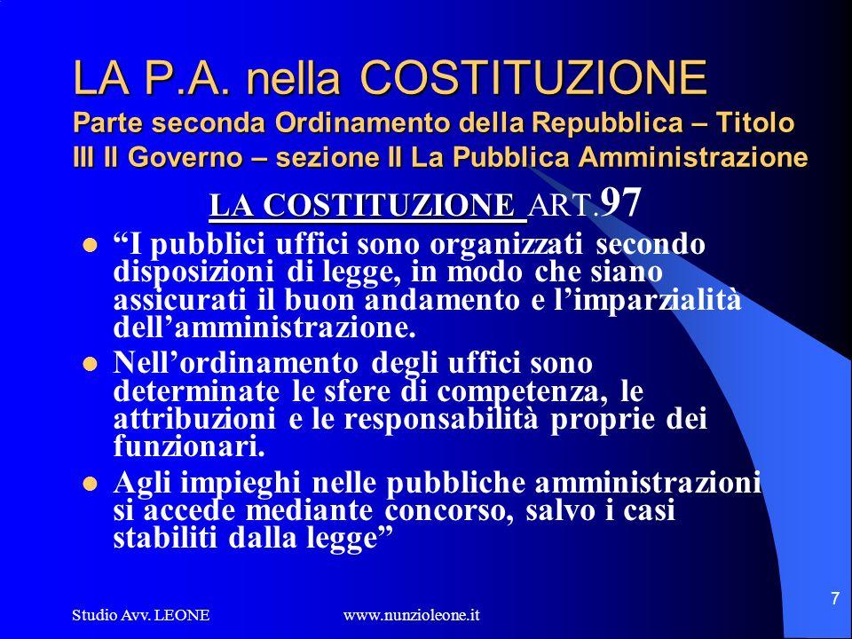 LA P.A. nella COSTITUZIONE Parte seconda Ordinamento della Repubblica – Titolo III Il Governo – sezione II La Pubblica Amministrazione