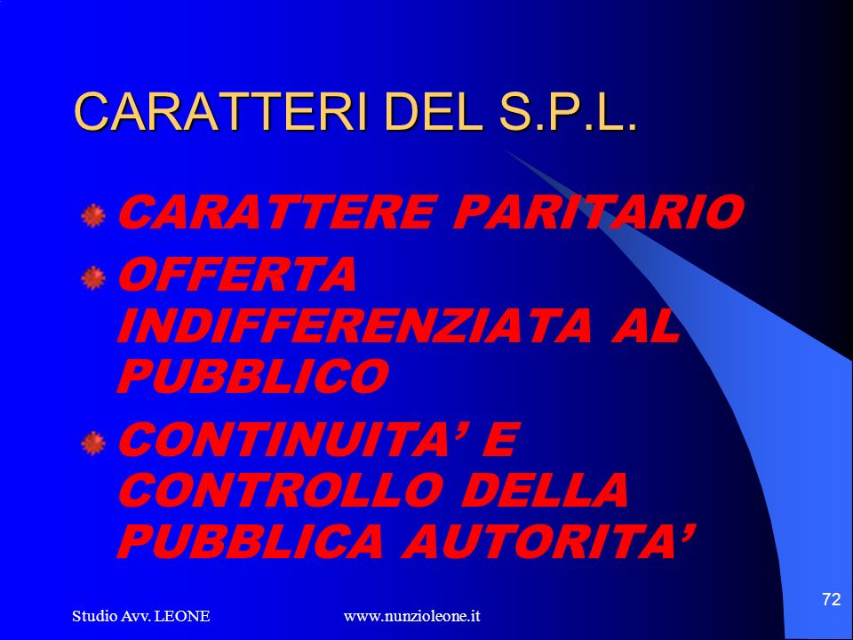 CARATTERI DEL S.P.L. CARATTERE PARITARIO