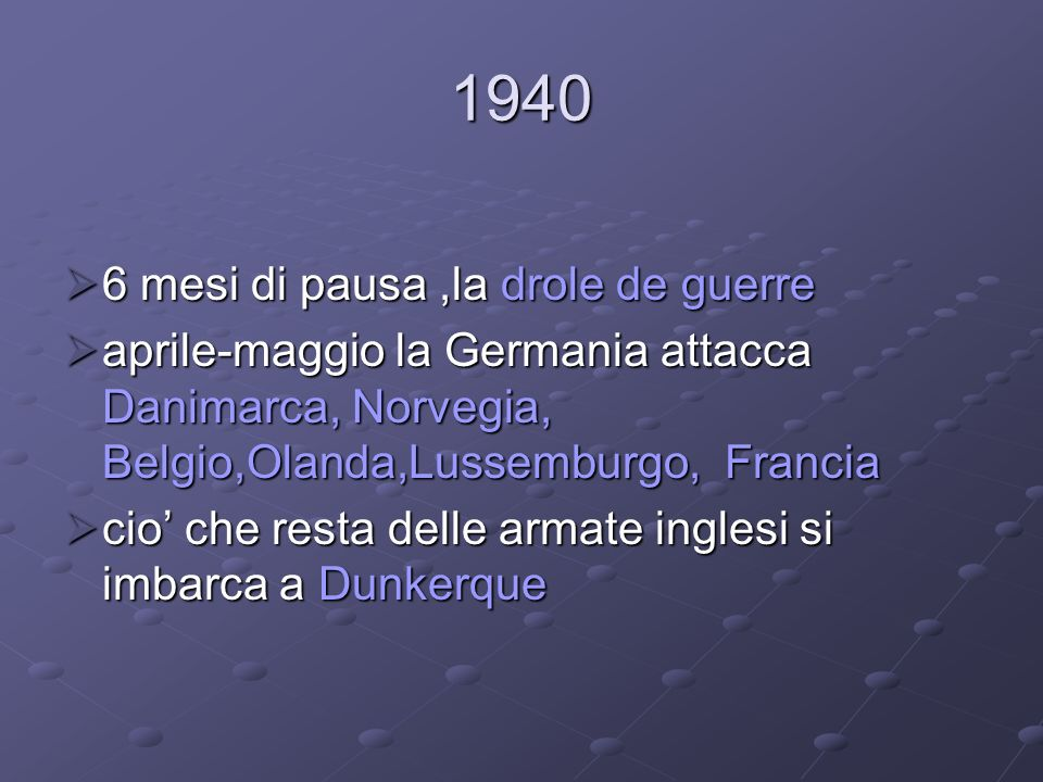 1940 6 mesi di pausa ,la drole de guerre