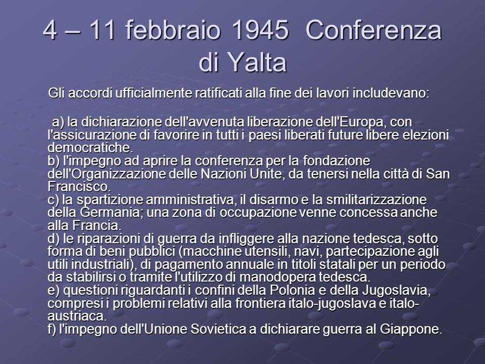 4 – 11 febbraio 1945 Conferenza di Yalta