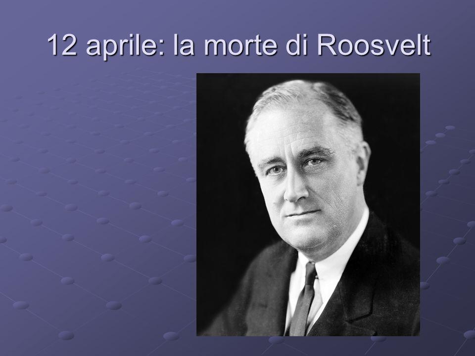 12 aprile: la morte di Roosvelt