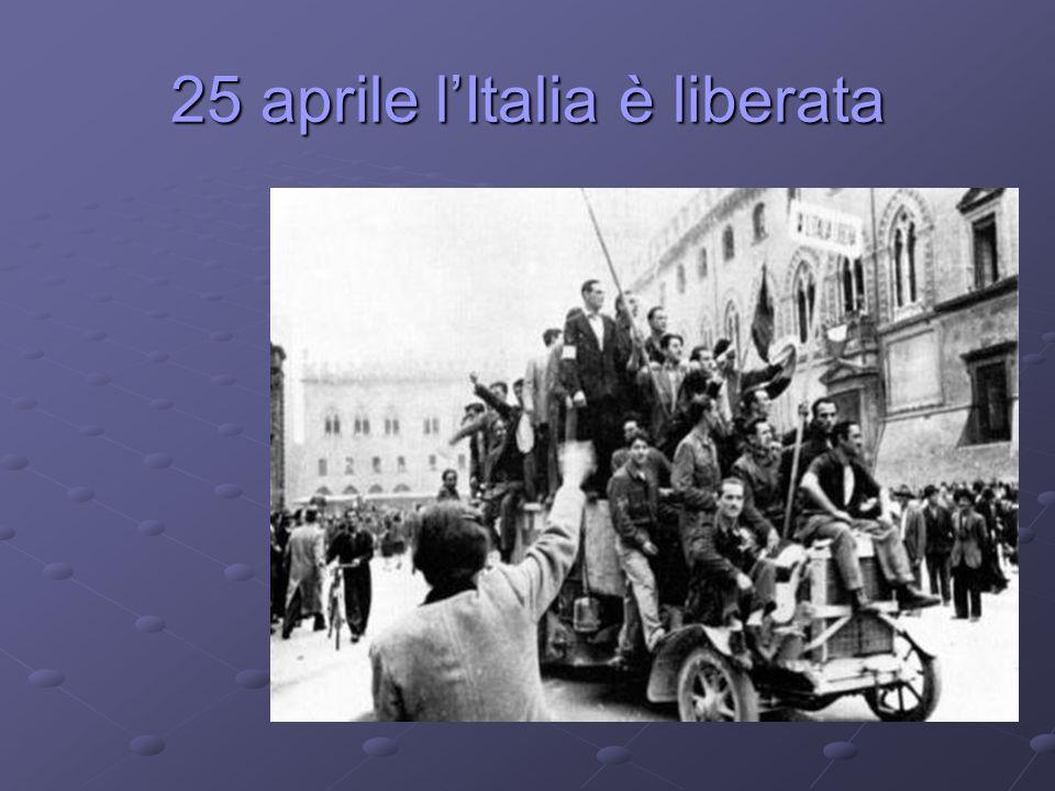 25 aprile l'Italia è liberata