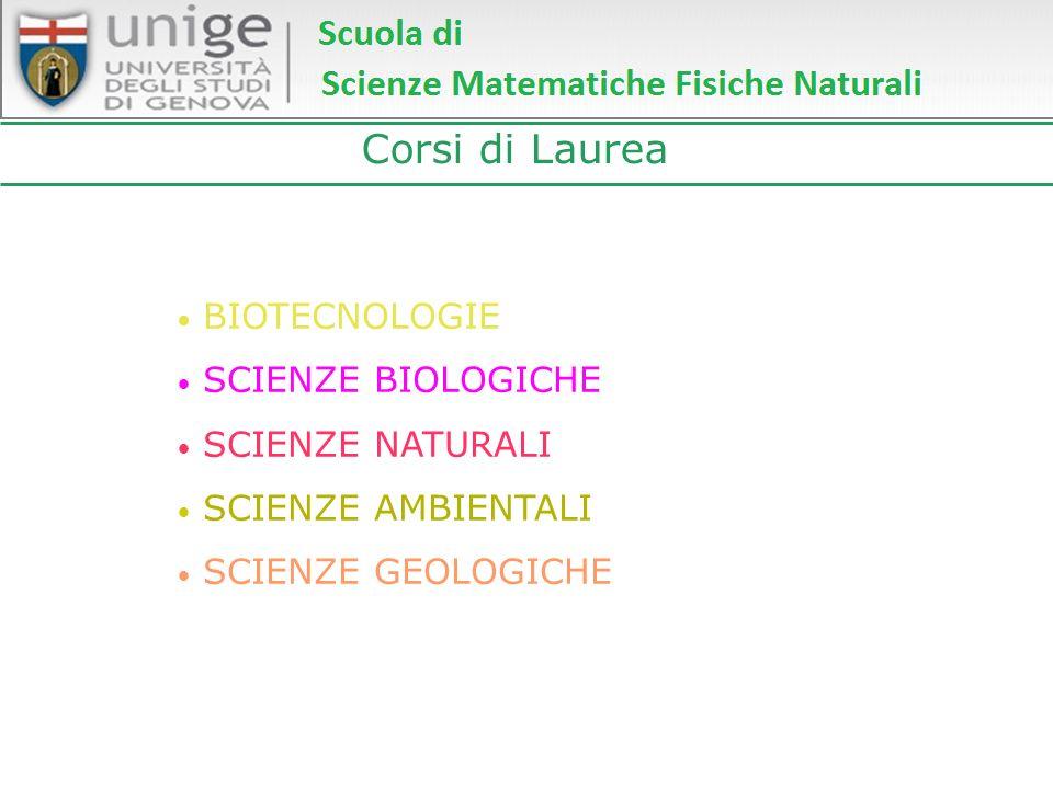 Corsi di Laurea BIOTECNOLOGIE SCIENZE BIOLOGICHE SCIENZE NATURALI