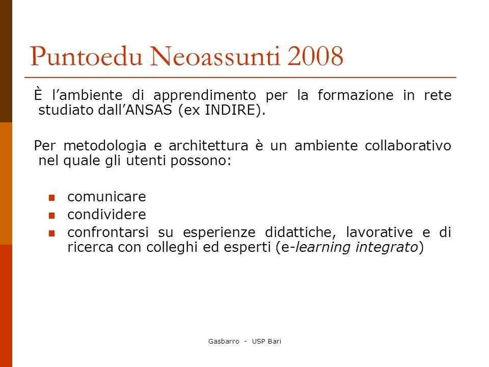 Puntoedu Neoassunti 2008 È l'ambiente di apprendimento per la formazione in rete studiato dall'ANSAS (ex INDIRE).