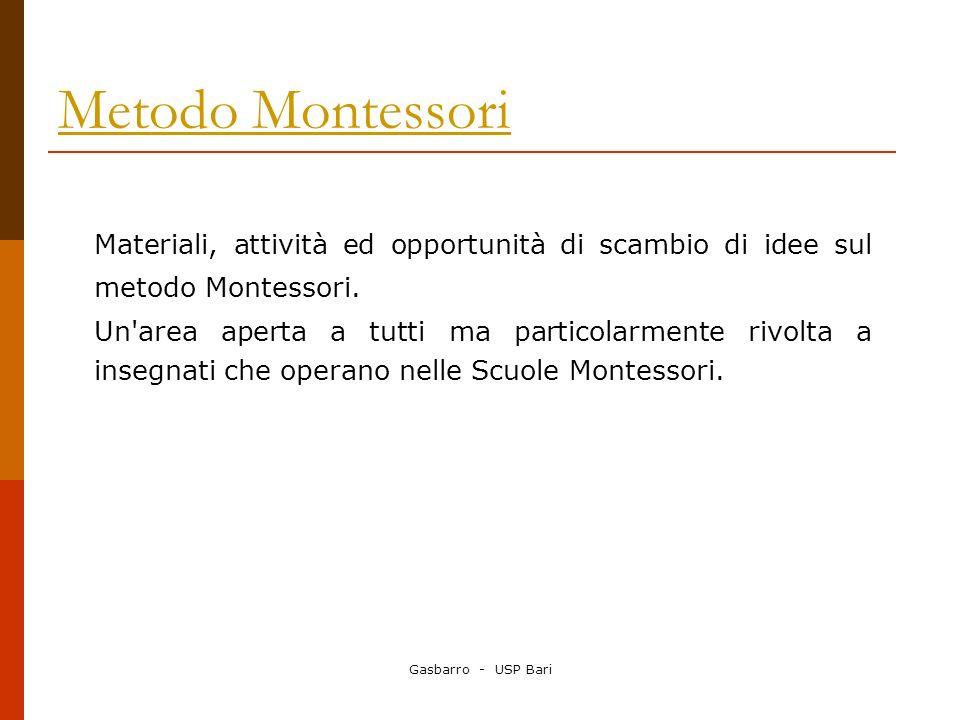 Metodo Montessori Materiali, attività ed opportunità di scambio di idee sul metodo Montessori.