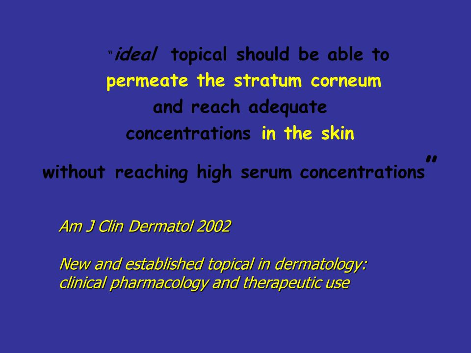 ideal topical should be able to