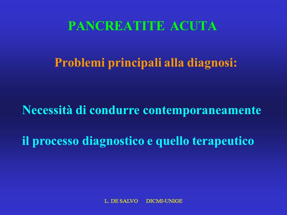 PANCREATITE ACUTA Problemi principali alla diagnosi: