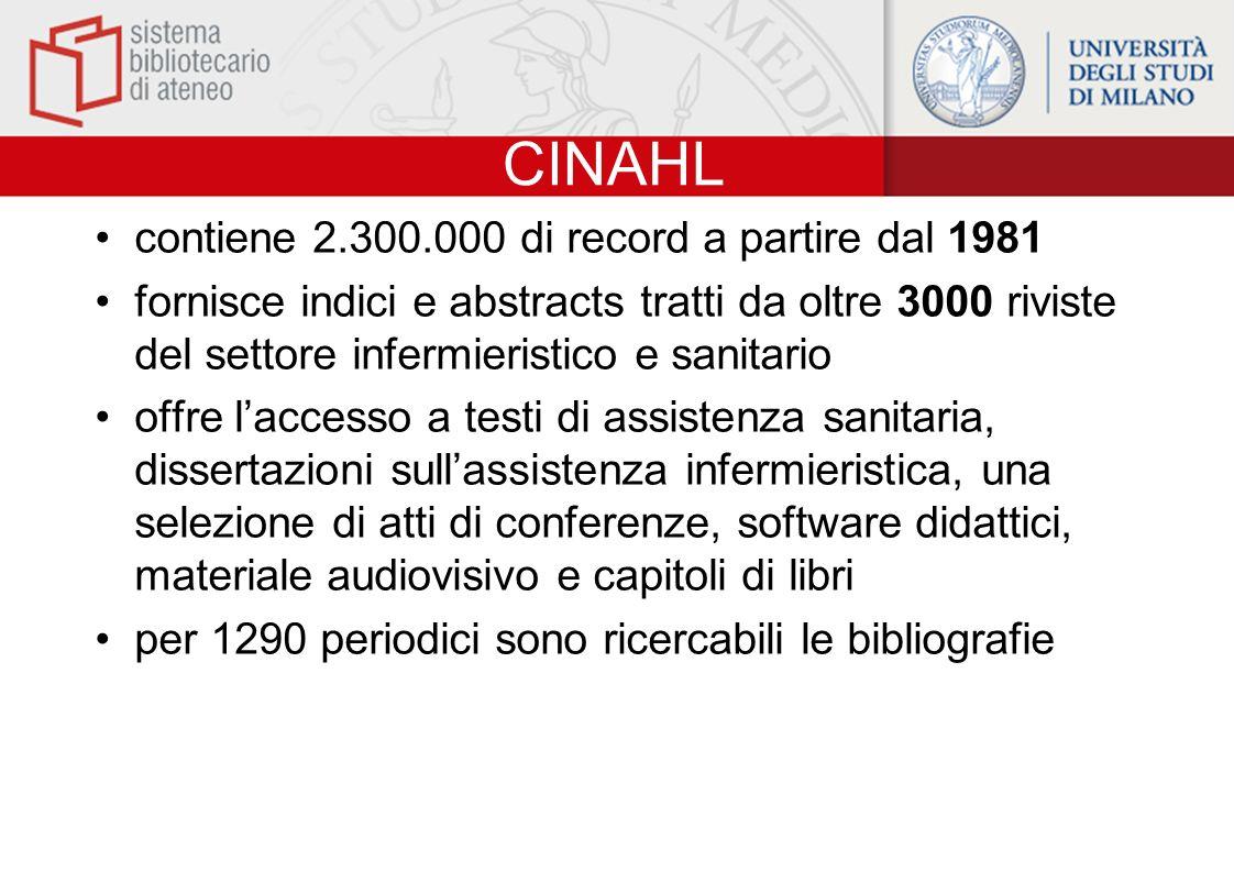 CINAHL contiene 2.300.000 di record a partire dal 1981