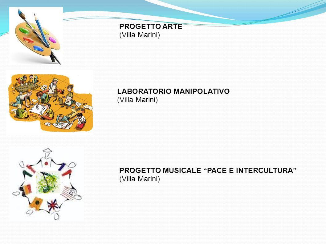 PROGETTO ARTE (Villa Marini) LABORATORIO MANIPOLATIVO. (Villa Marini) PROGETTO MUSICALE PACE E INTERCULTURA
