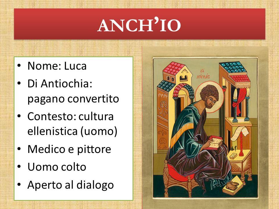 anch'io Nome: Luca Di Antiochia: pagano convertito