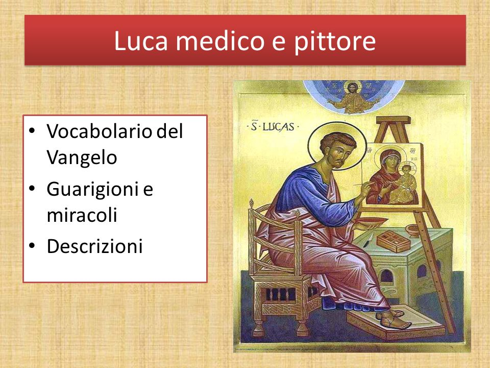 Luca medico e pittore Vocabolario del Vangelo Guarigioni e miracoli