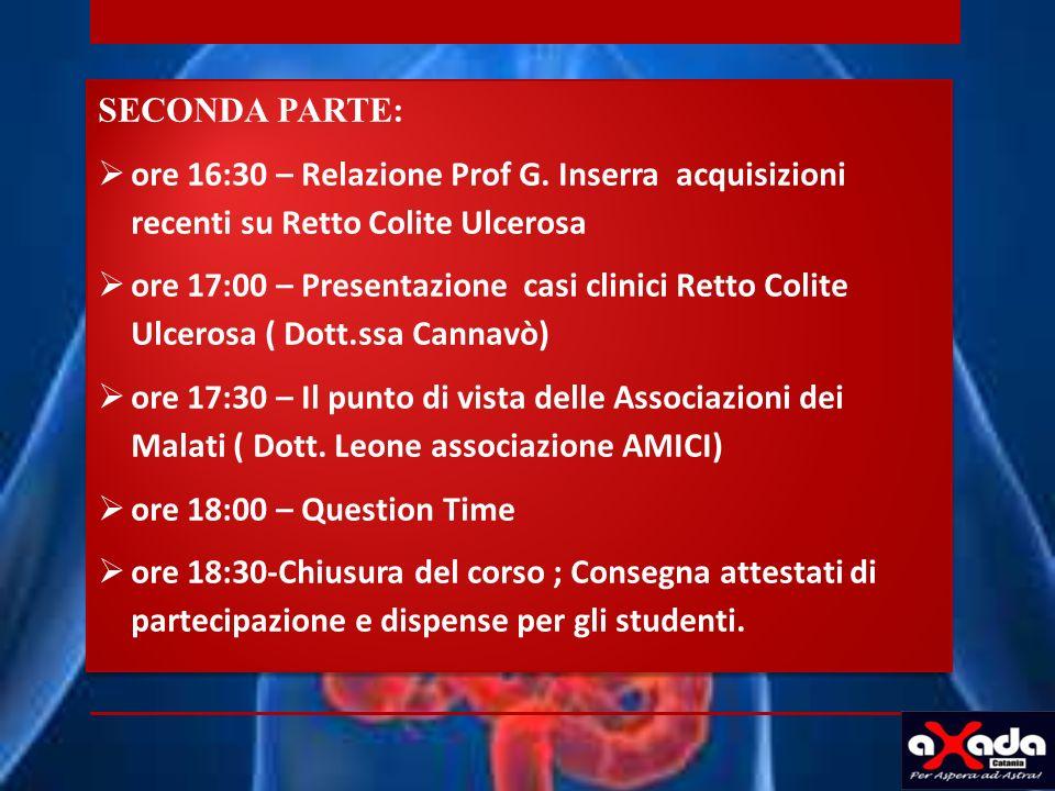 SECONDA PARTE: ore 16:30 – Relazione Prof G. Inserra acquisizioni recenti su Retto Colite Ulcerosa.