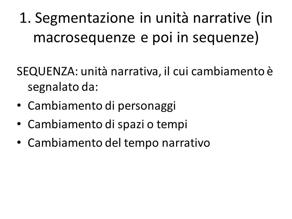 1. Segmentazione in unità narrative (in macrosequenze e poi in sequenze)