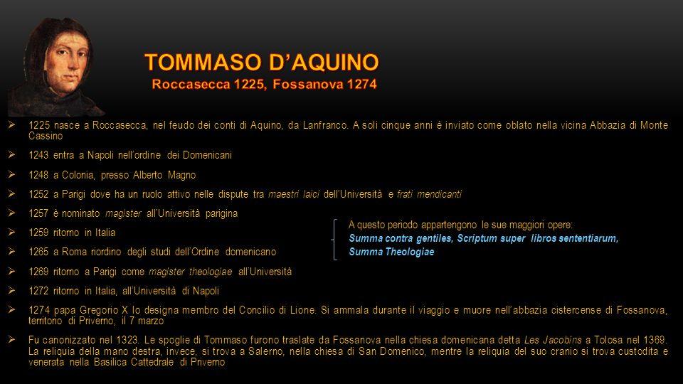TOMMASO D'AQUINO Roccasecca 1225, Fossanova 1274